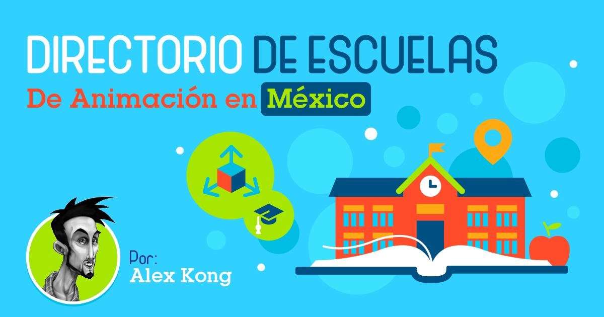 Directorio-de-Escuelas-de-Animacioon-en-Mexico por Alex Kong