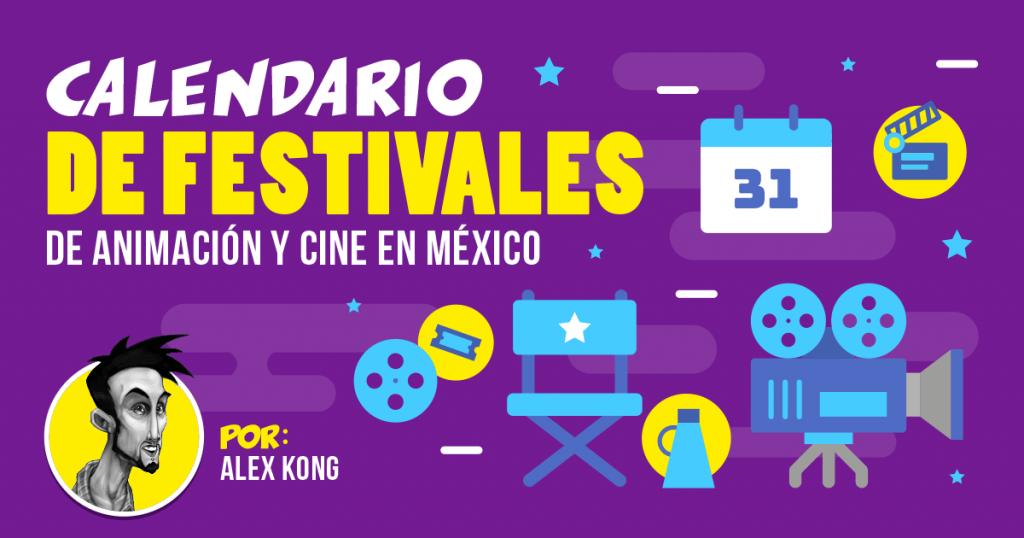 Calendario de Festivales de Animación y Cine en México por Alex Kong