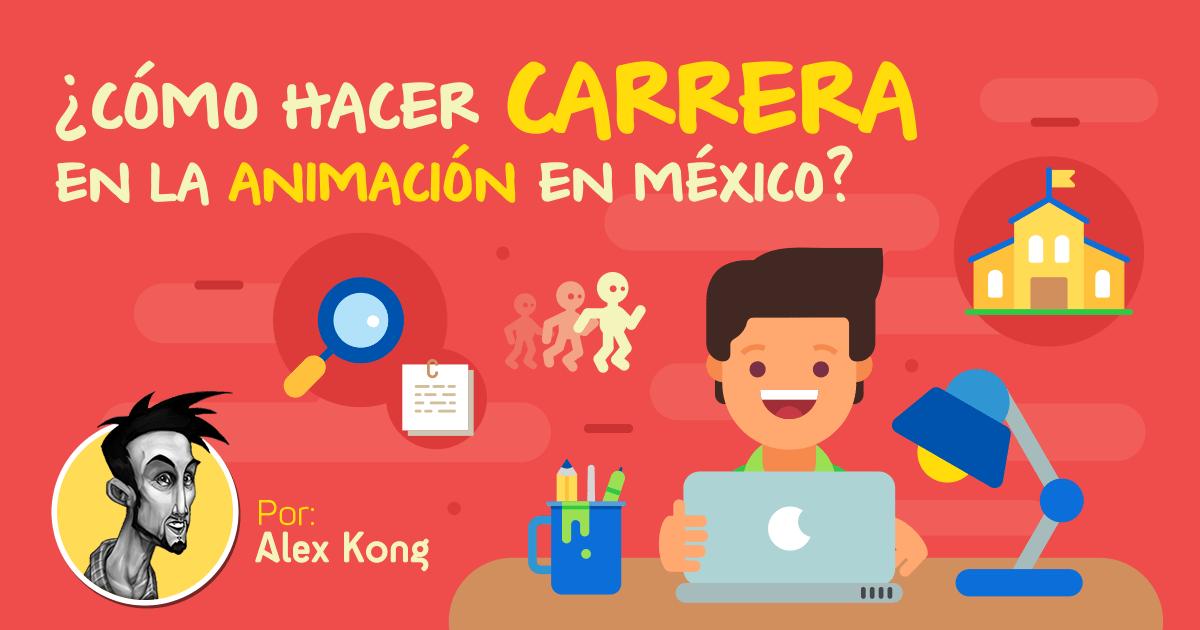 Cómo hacer carrera en la animación en México